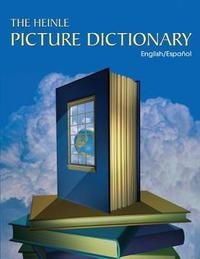 The Heinle Picture Dictionary: English/Spanish Edition by Heinle