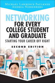 Networking for Every College Student and Graduate by Michael Lawrence Faulkner