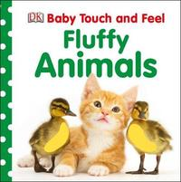 Baby Touch and Feel Fluffy Animals by DK