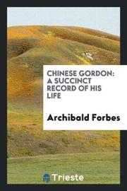 Chinese Gordon by Archibald Forbes