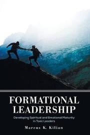 Formational Leadership by Marcus K Kilian