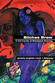 Bitches Brew by ghetto english rock