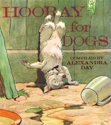 Hooray for Dogs by Alexandra Day
