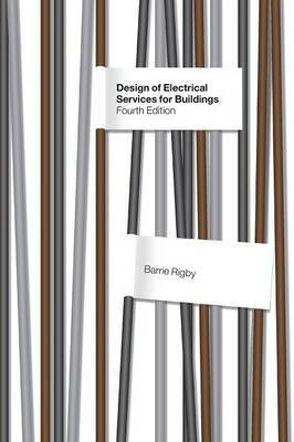 Design of Electrical Services for Buildings by Barrie Rigby image