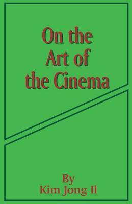 On the Art of the Cinema by Kim Jong Il image