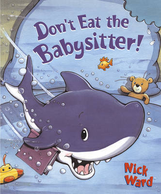 Don't Eat the Babysitter! by Nick Ward