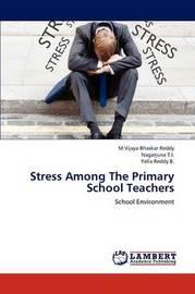 Stress Among the Primary School Teachers by Reddy M Vijaya Bhaskar