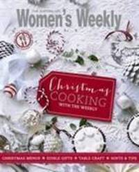 Christmas Cooking with the Weekly by Australian Women's Weekly