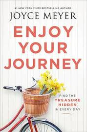 Enjoy Your Journey by Joyce Meyer