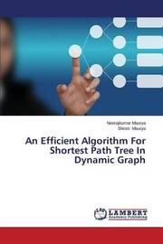 An Efficient Algorithm for Shortest Path Tree in Dynamic Graph by Maurya Neerajkumar