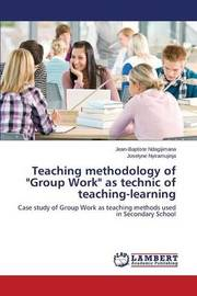Teaching Methodology of Group Work as Technic of Teaching-Learning by Ndagijimana Jean-Baptiste