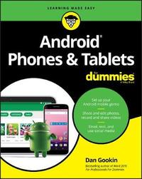 Android Phones & Tablets For Dummies by Dan Gookin