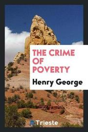The Crime of Poverty by Henry George image
