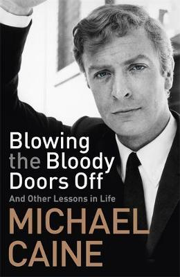 Blowing the Bloody Doors Off by Michael Caine image