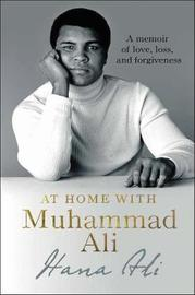 At Home with Muhammad Ali by Hana Ali