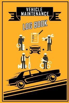 Vehicle Maintenance Log Book by C2c Publishing