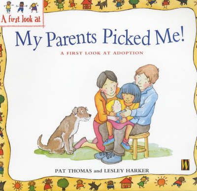 A First Look at Adoption: My Parents Picked Me! by Pat Thomas image