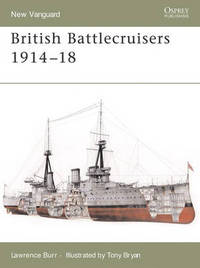 British Battlecruisers 1914-1918 by Lawrence Burr