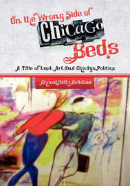 On the Wrong Side of Chicago Beds by Ahmed Riahi-Belkaoui