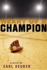 Heart of a Champion by Carl Deuker