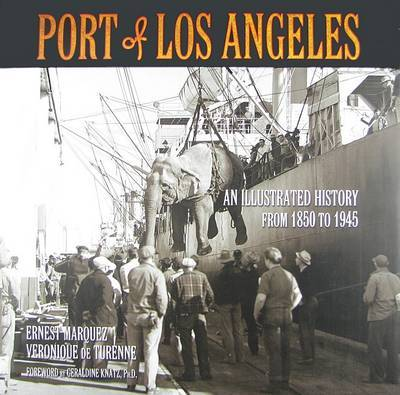 Port of Los Angeles: An Illustrated History from 1850 to 1945 by Ernest Marquez image