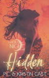 Hidden: a House of Night Novel by P C Cast