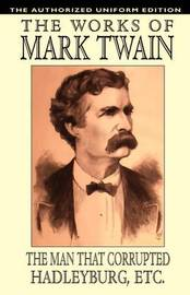 The Man That Corrupted Hadleyburg and Other Essays and Stories by Mark Twain ) image