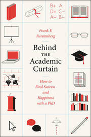 Behind the Academic Curtain by Frank Furstenberg