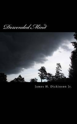 Descended Mind by MR James H Dickinson Jr image