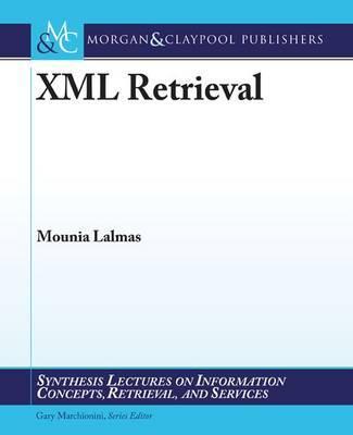 XML Retrieval by Mounia Lalmas