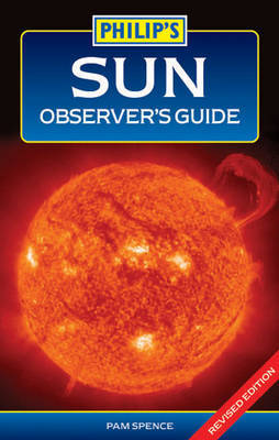 Philip's Sun Observer's Guide by Pam Spence image
