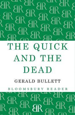 The Quick and the Dead by Gerald Bullet