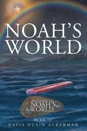 Noah's World by Davis Ackerman