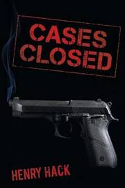 Cases Closed by Henry Hack
