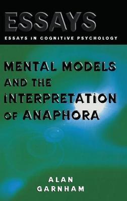 Mental Models and the Interpretation of Anaphora by Alan Garnham
