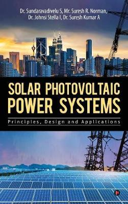 Solar Photovoltaic Power Systems by Dr Sundaravadivelu S