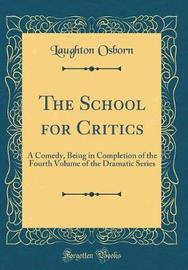 The School for Critics by Laughton Osborn