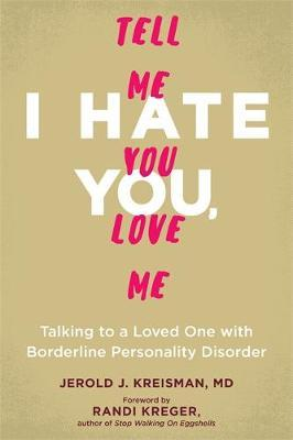 Talking to a Loved One with Borderline Personality Disorder by Jerold J. Kreisman