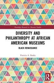 Diversity and Philanthropy at African American Museums by Patricia A. Banks