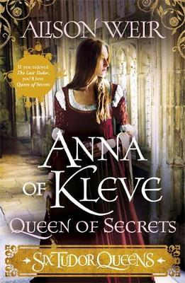 Six Tudor Queens: Anna of Kleve, Queen of Secrets by Alison Weir image