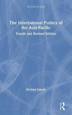 The International Politics of the Asia-Pacific by Michael B Yahuda image