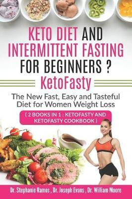 Keto Diet and Intermittent Fasting for Beginners ? KetoFasty by Joseph Evans