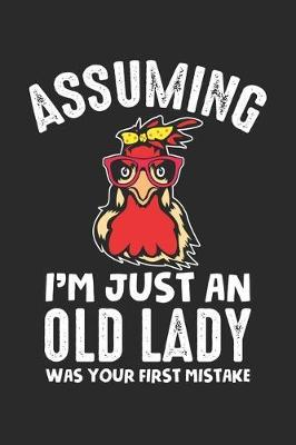 Assuming I'm Just An Old Lady was your first mistake by Lady Notizbuch