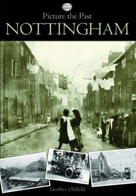 Picture the Past Nottingham by Geoffrey Oldfield image