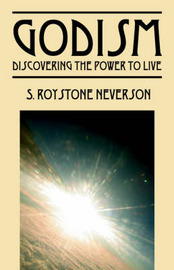 Godism: Discovering the Power to Live by S., Roystone Neverson image