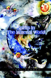 Spirits in the Material World by Lori Sunday