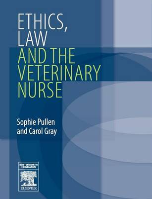 Ethics, Law and the Veterinary Nurse by Sophie Pullen image