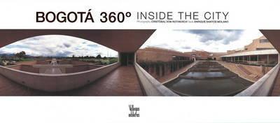 Bogota 360: La Ciudad Interior by Enrique Santos Molano