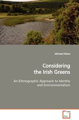 Considering the Irish Greens by Michael O'Kane