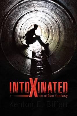 Intoxinated by Kenton E. Biffert